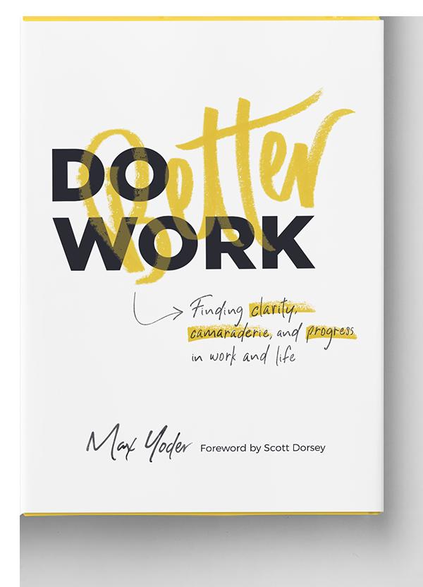 Do Better Work