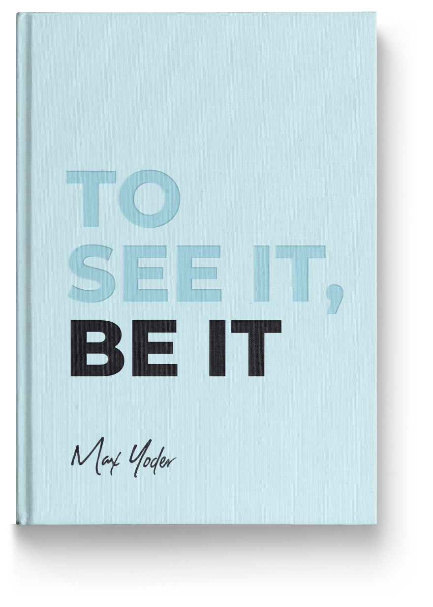 To See It, Be It